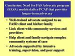 conclusion need for fas advocate program fasa modeled after pcap that provides longer term advocacy