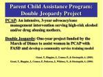 parent child assistance program double jeopardy project