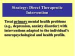 strategy direct therapeutic intervention