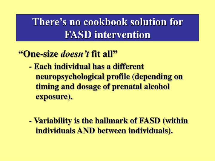 There's no cookbook solution for FASD intervention
