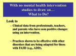with no mental health intervention studies to draw on what to do