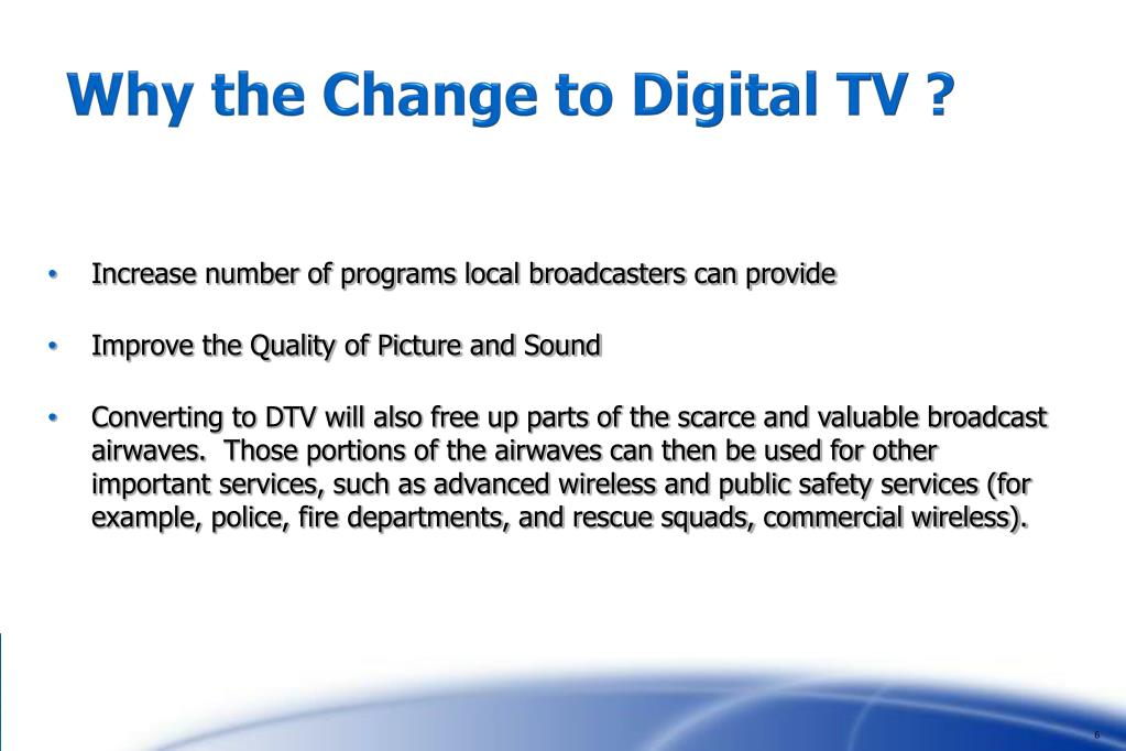 Why the Change to Digital TV ?