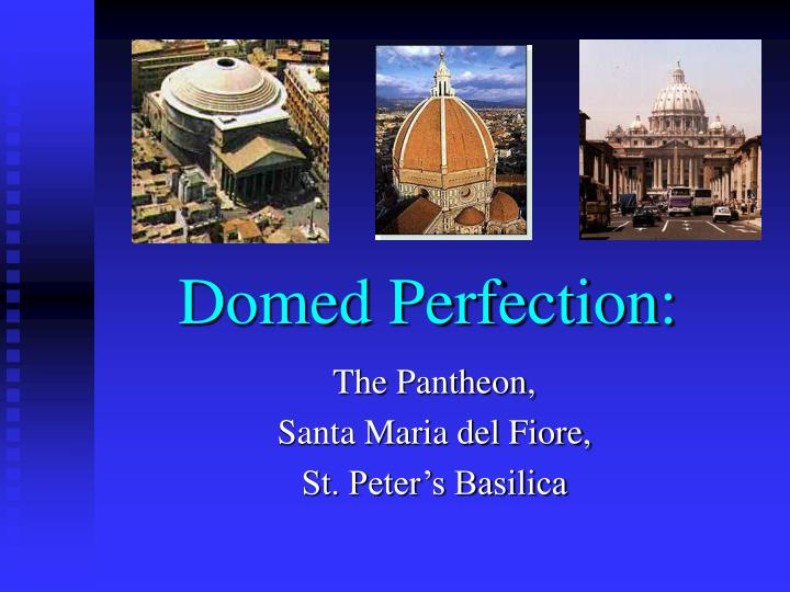 domed perfection n.