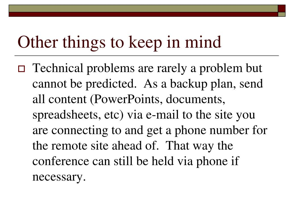 Other things to keep in mind