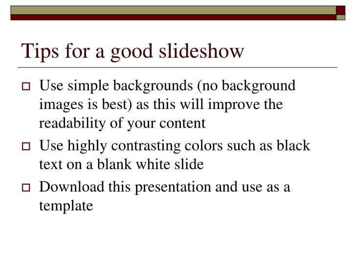 Tips for a good slideshow
