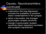 causes neurotransmitters continued