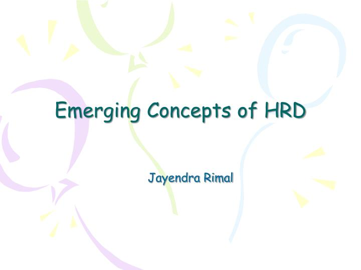 Emerging concepts of hrd
