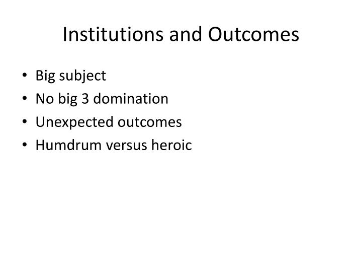 Institutions and Outcomes