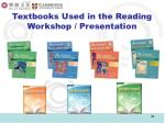textbooks used in the reading workshop presentation
