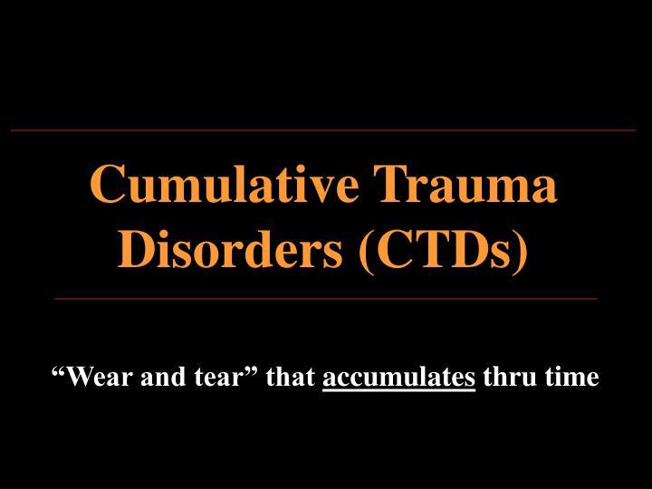 Cumulative Trauma Disorders (CTDs)