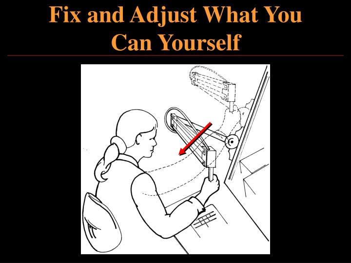Fix and Adjust What You Can Yourself