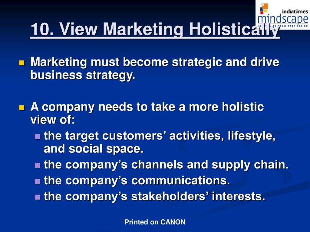 10. View Marketing Holistically