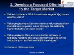 2 develop a focused offering to the target market