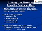 3 design the marketing from the customer back