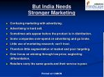 but india needs stronger marketing