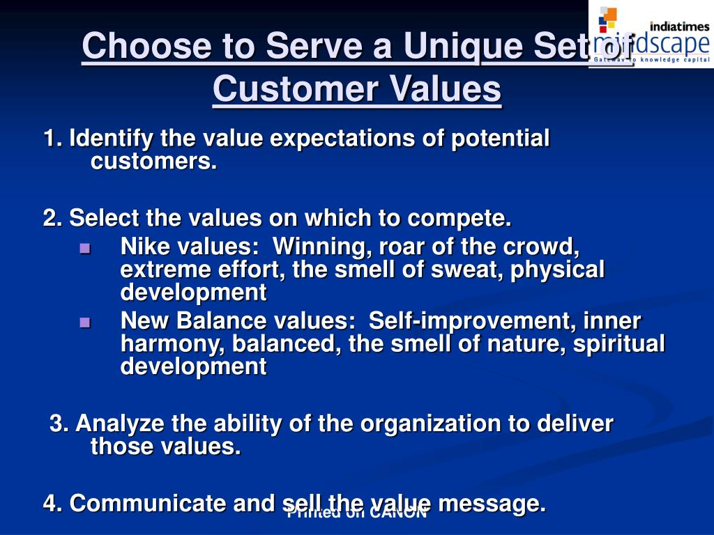 Choose to Serve a Unique Set of Customer Values