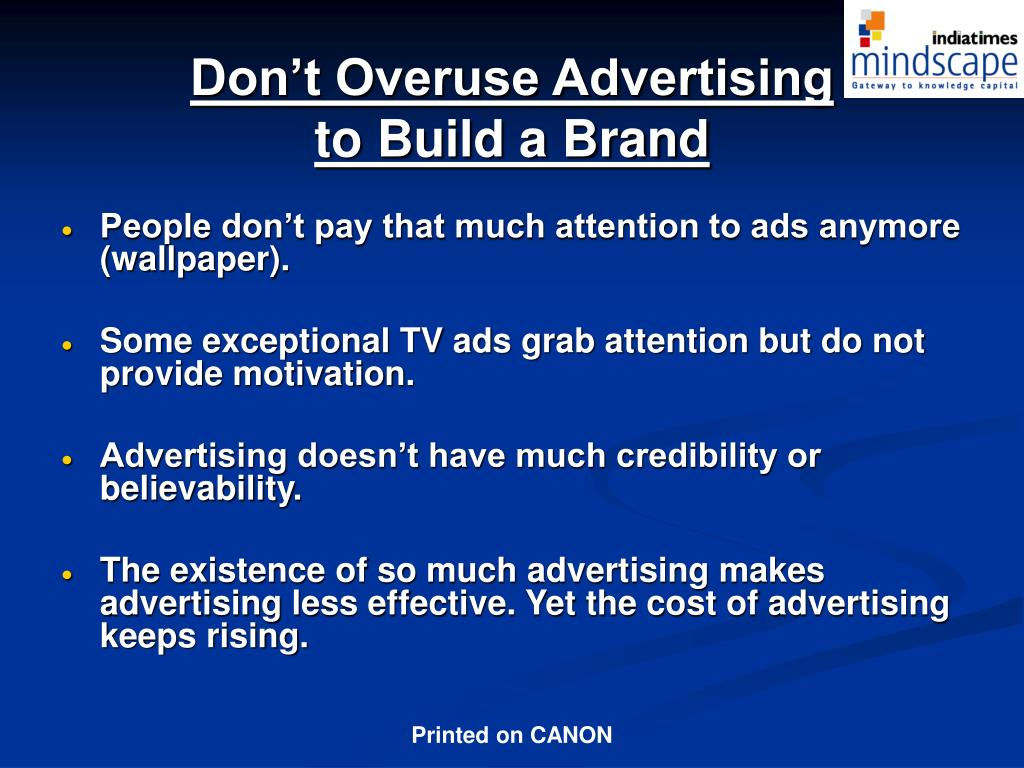 Don't Overuse Advertising