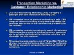 transaction marketing vs customer relationship marketing