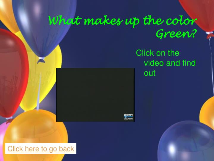 What makes up the color Green?