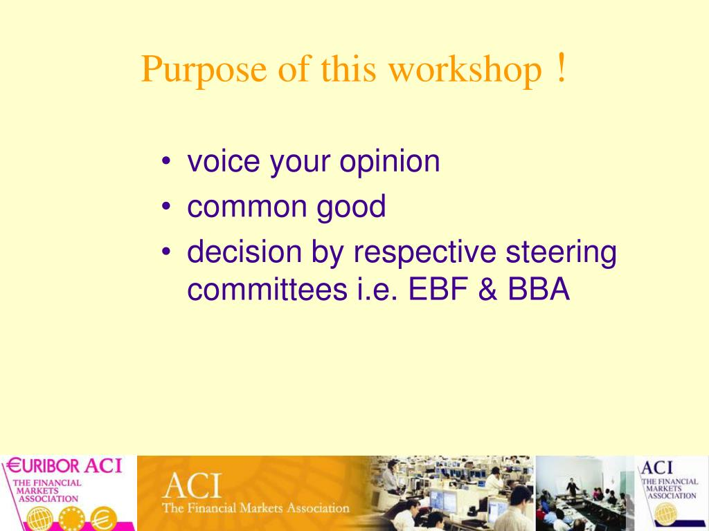 Purpose of this workshop