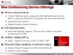 new conferencing service offerings