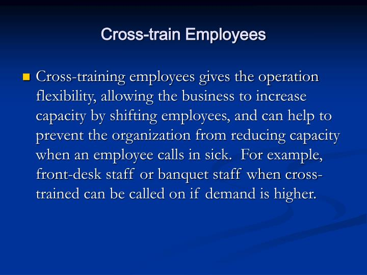 Cross-train Employees