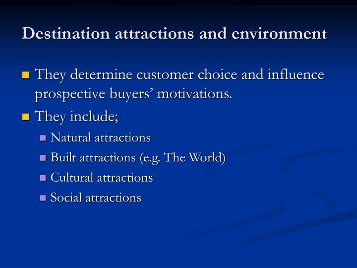 Destination attractions and environment