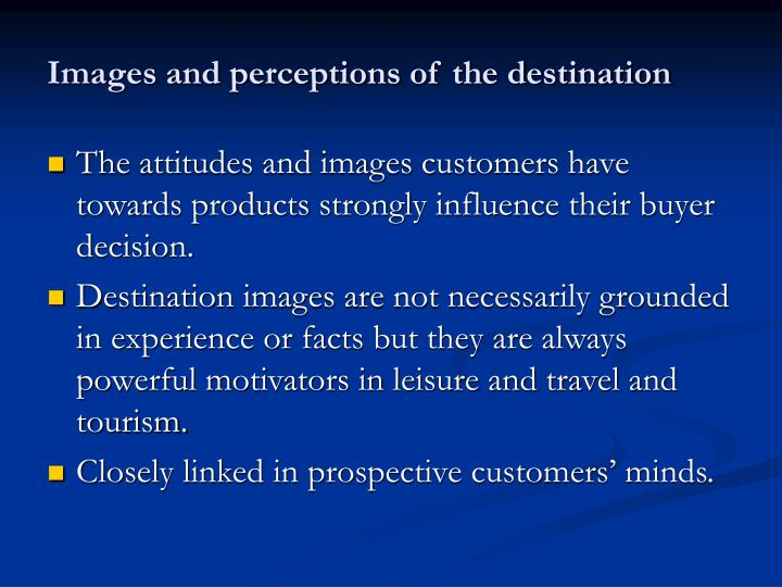 Images and perceptions of the destination