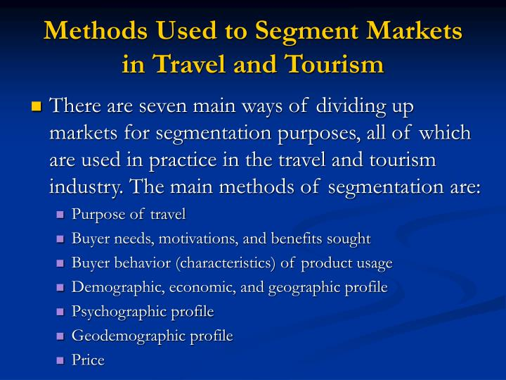 Methods Used to Segment Markets in Travel and Tourism