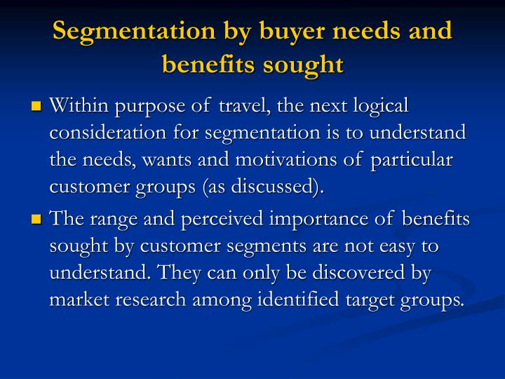 Segmentation by buyer needs and benefits sought