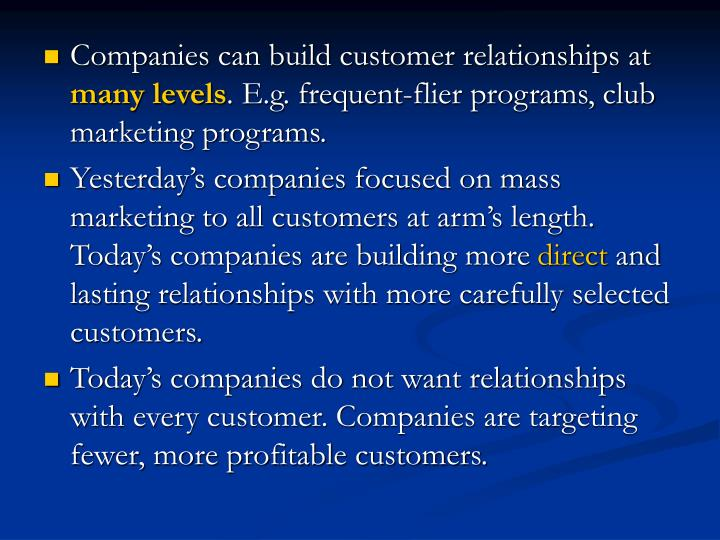 Companies can build customer relationships at