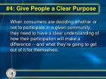 4 give people a clear purpose
