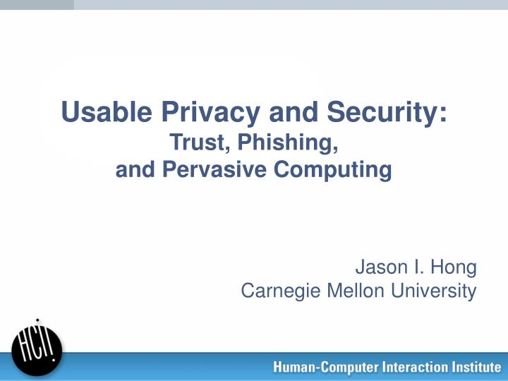 usable privacy and security trust phishing and pervasive computing n.