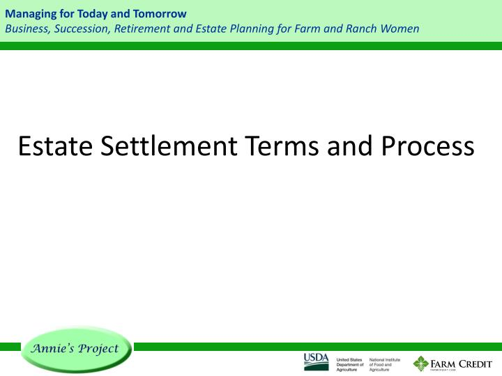 Estate Settlement Terms and Process
