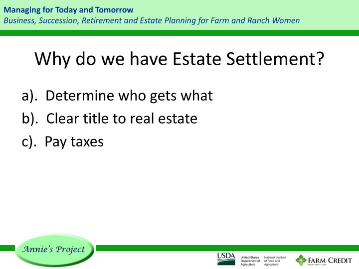 Why do we have Estate Settlement?
