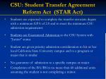 csu student transfer agreement reform act star act
