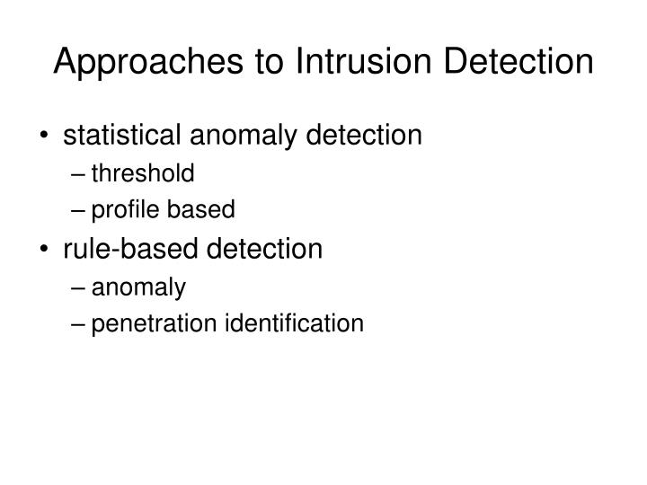 Approaches to Intrusion Detection