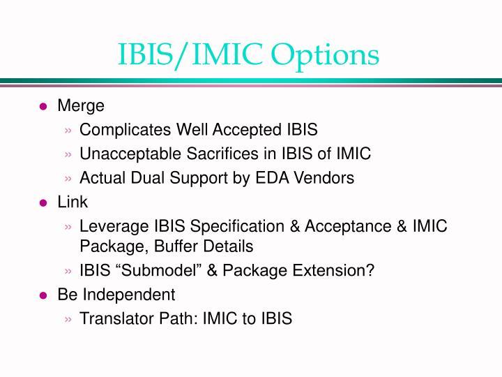 IBIS/IMIC Options