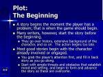plot the beginning
