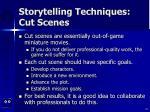 storytelling techniques cut scenes