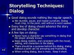 storytelling techniques dialog
