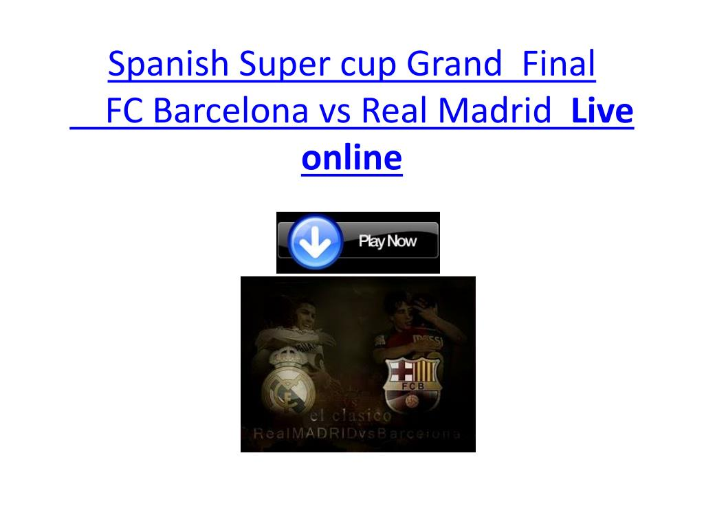 spanish super cup grand final fc barcelona vs real madrid live online l.