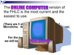 the version of the fhlc is the most current and the easiest to use