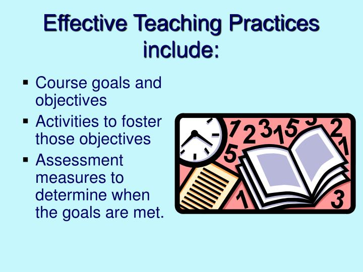 Effective teaching practices include