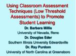 using classroom assessment techniques low threshold assessments to promote student learning