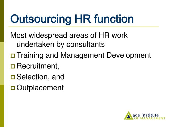 the consequences of outsourcing hrm Human resources management and the law  human resource management thomson south-western, 2005 rossiter, jill a.