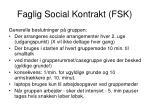 faglig social kontrakt fsk1