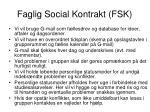 faglig social kontrakt fsk3