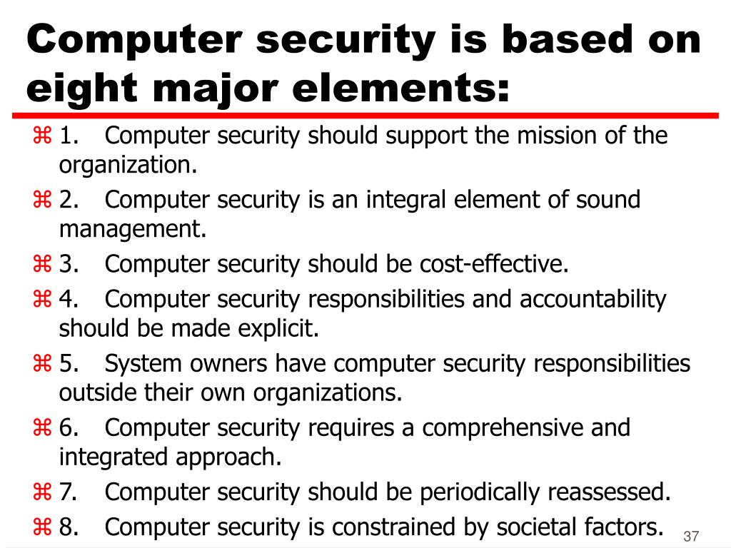 Computer security is based on eight major elements: