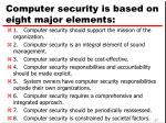computer security is based on eight major elements